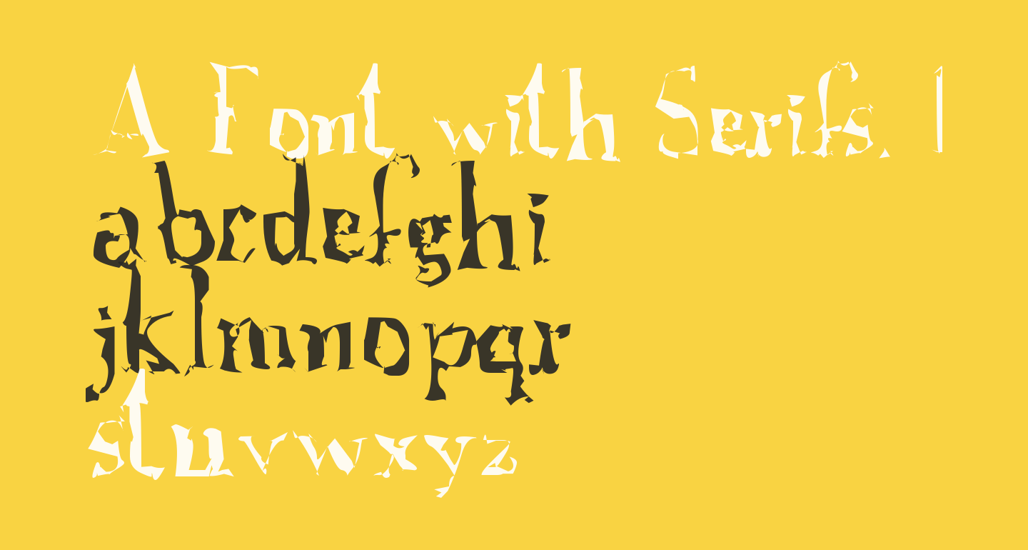 A Font with Serifs. Disordered