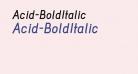 Acid-BoldItalic
