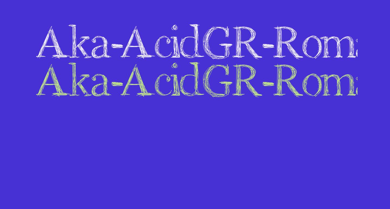 Aka-AcidGR-RomanScript
