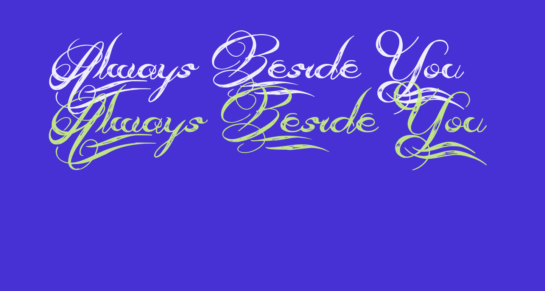 Always Beside You