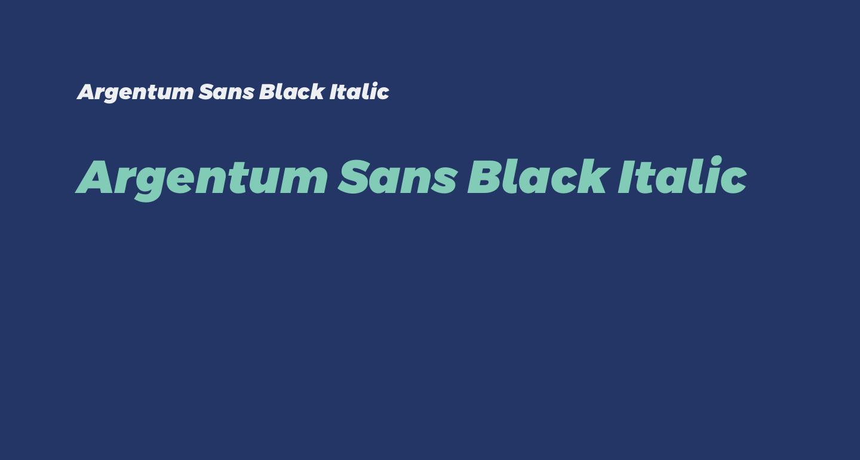 Argentum Sans Black Italic