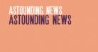 Astounding news
