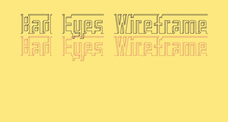 Bad Eyes Wireframe Regular