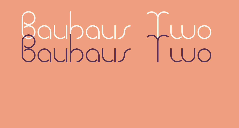 Bauhaus Two