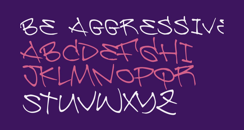 Be Aggressive