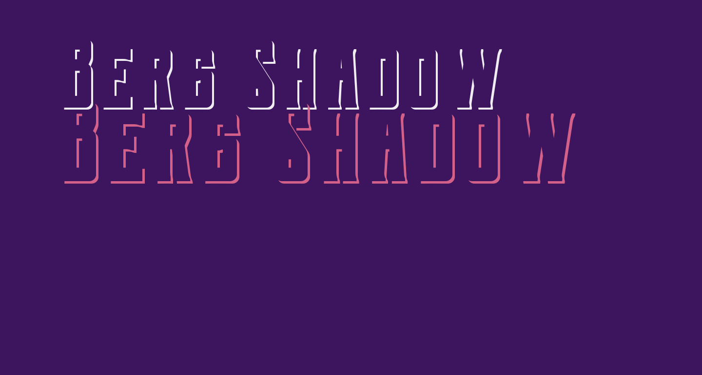 Berg Shadow