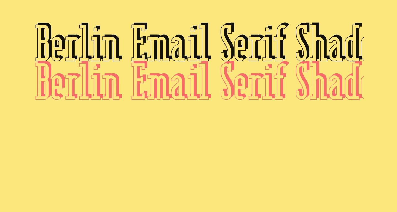 Berlin Email Serif Shadow