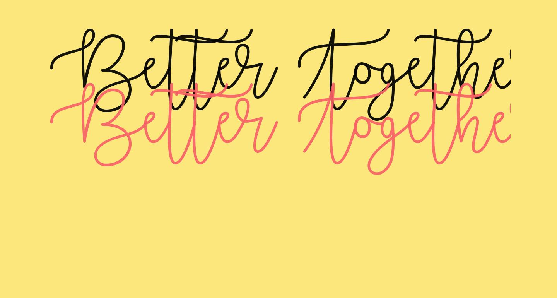 Better Together Demo