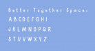 Better Together Spaced