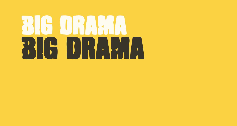 Big Drama