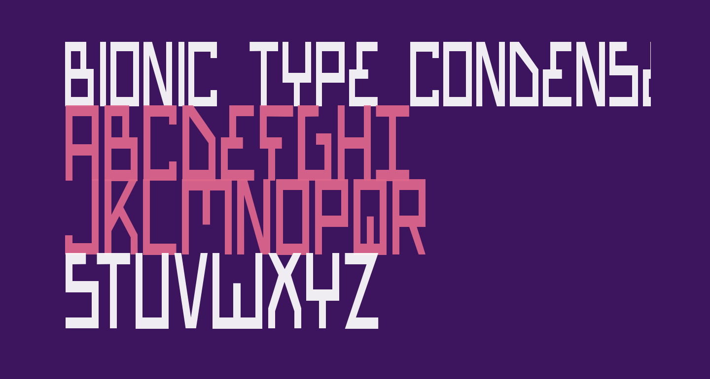 Bionic Type Condensed