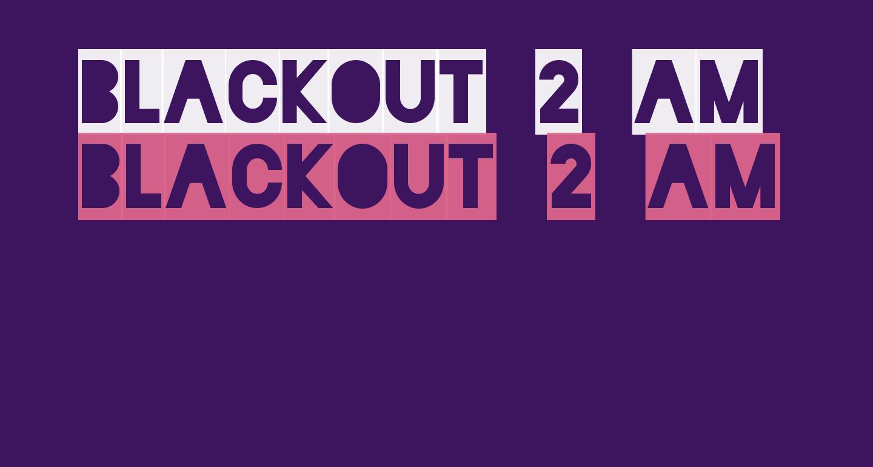 Blackout 2 AM