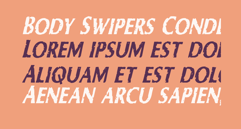 Body Swipers Condensed Italic
