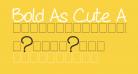 Bold As Cute As