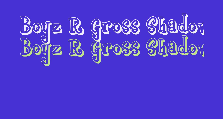 Boyz R Gross Shadow NF