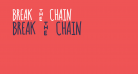 BREAK - CHAIN