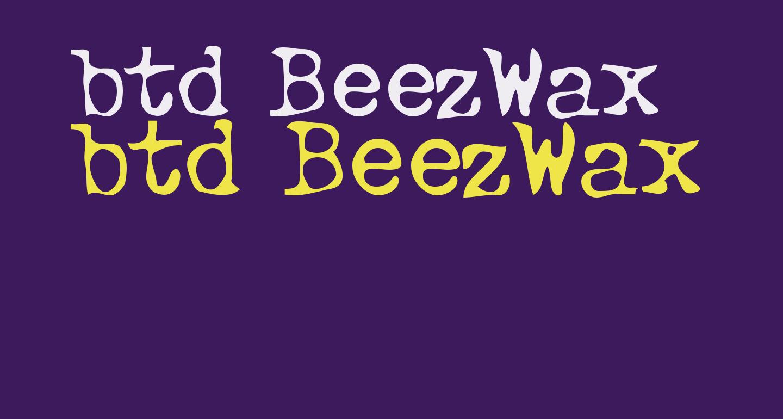 btd BeezWax