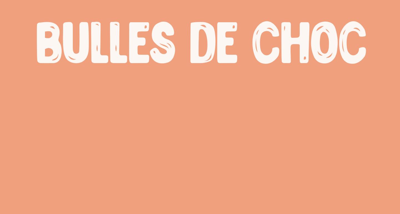 BULLES DE CHOCOLATS