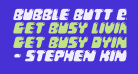 Bubble Butt Expanded Italic