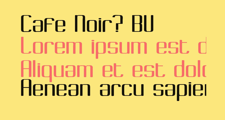 Cafe Noir? BV