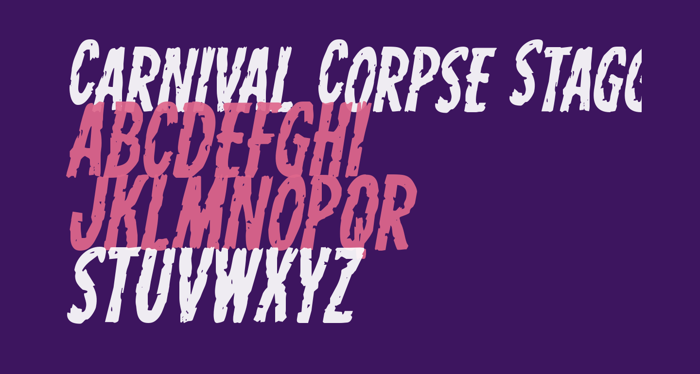 Carnival Corpse Staggered Italic