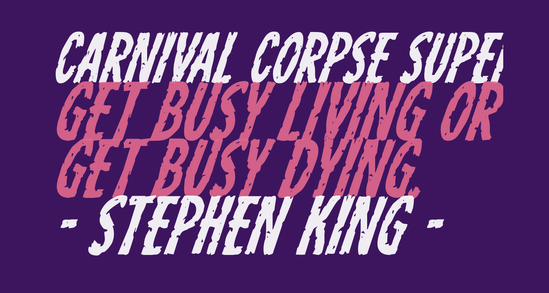Carnival Corpse Super-Italic