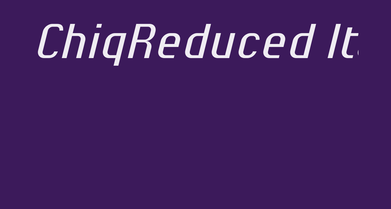 ChiqReduced-Italic