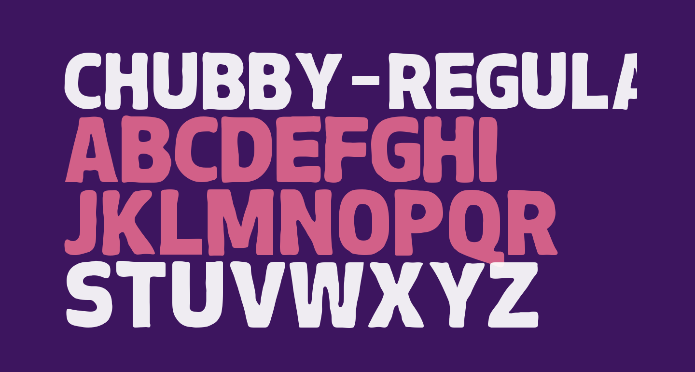 Chubby-Regular