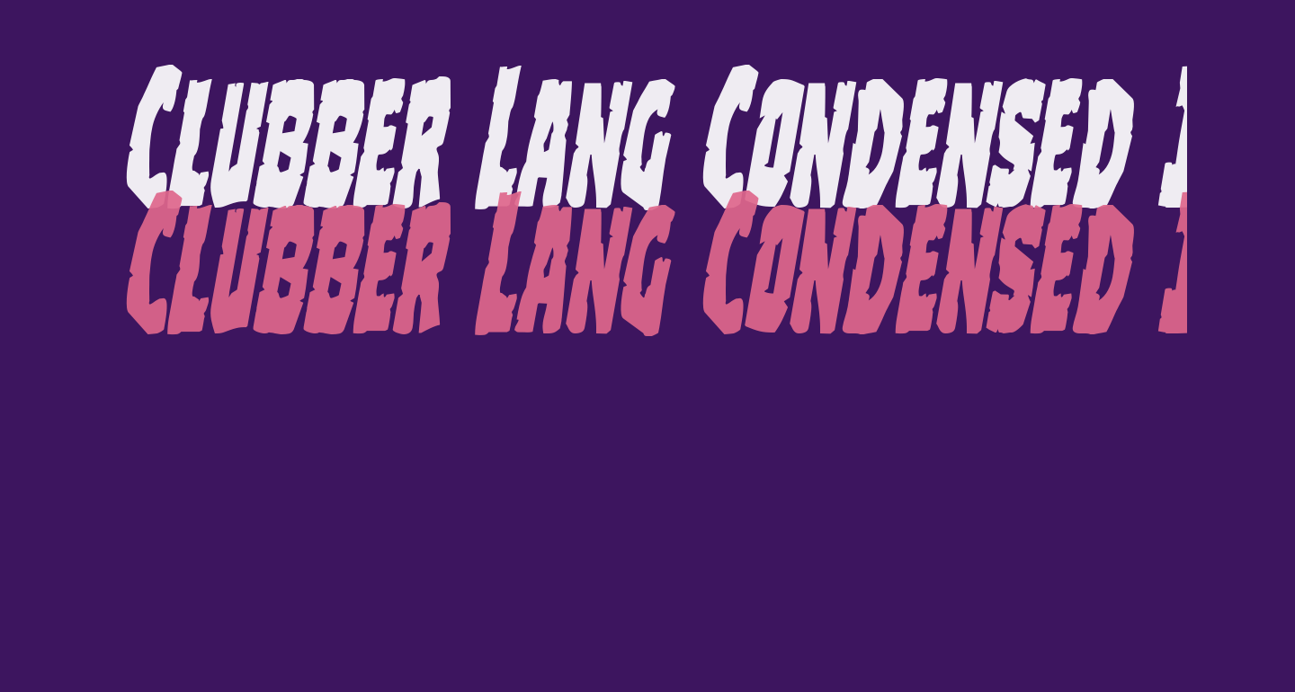 Clubber Lang Condensed Italic