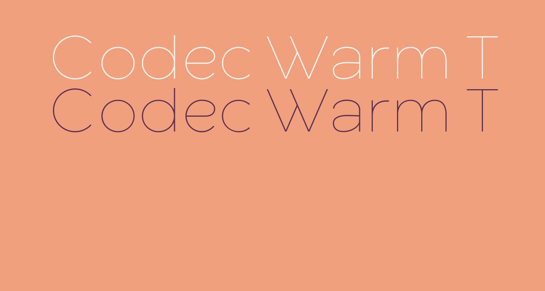 Codec Warm Trial Thin