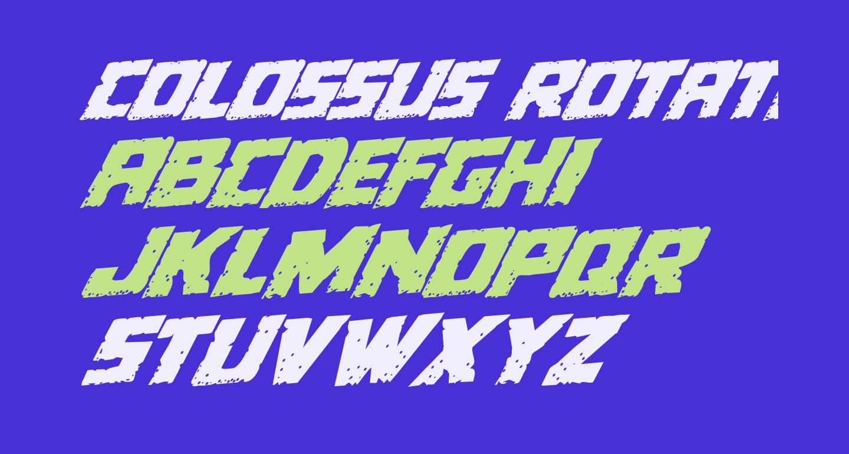 Colossus Rotated Rotatalic