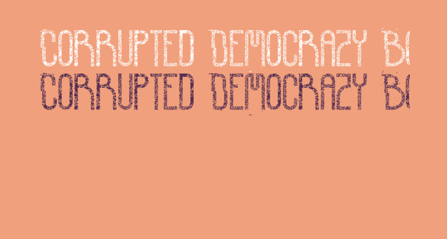 Corrupted Democrazy Bold