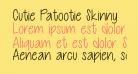 Cutie Patootie Skinny