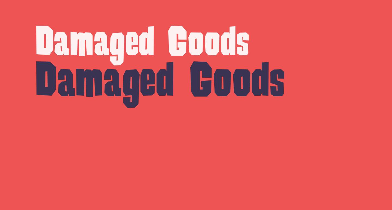 Damaged Goods