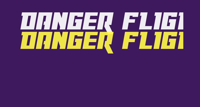 Danger Flight Expanded Italic