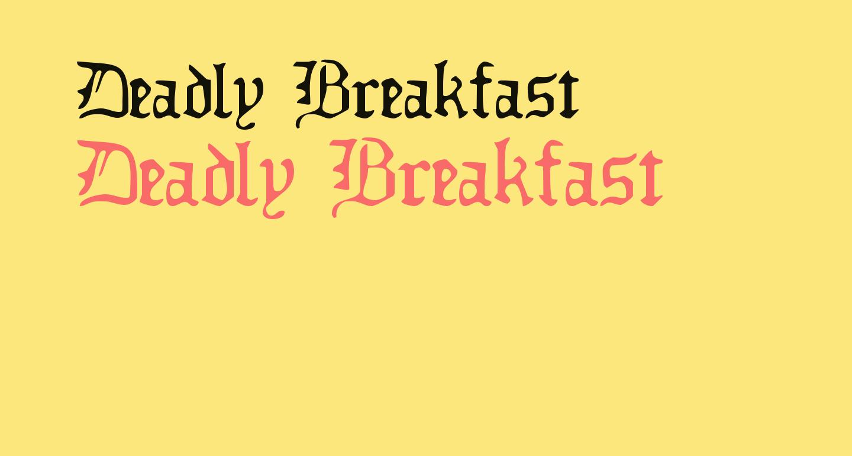 Deadly Breakfast