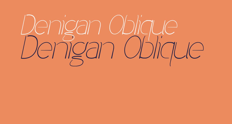 Denigan Oblique