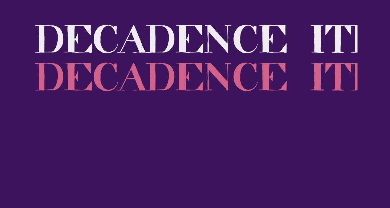 decadence itd condensed