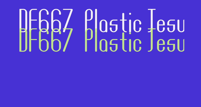 DF667  Plastic Jesus