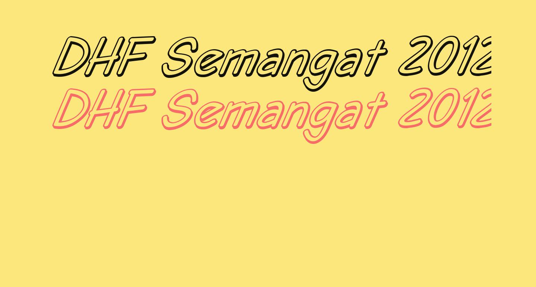 DHF Semangat 2012 Shadow Demo Italic