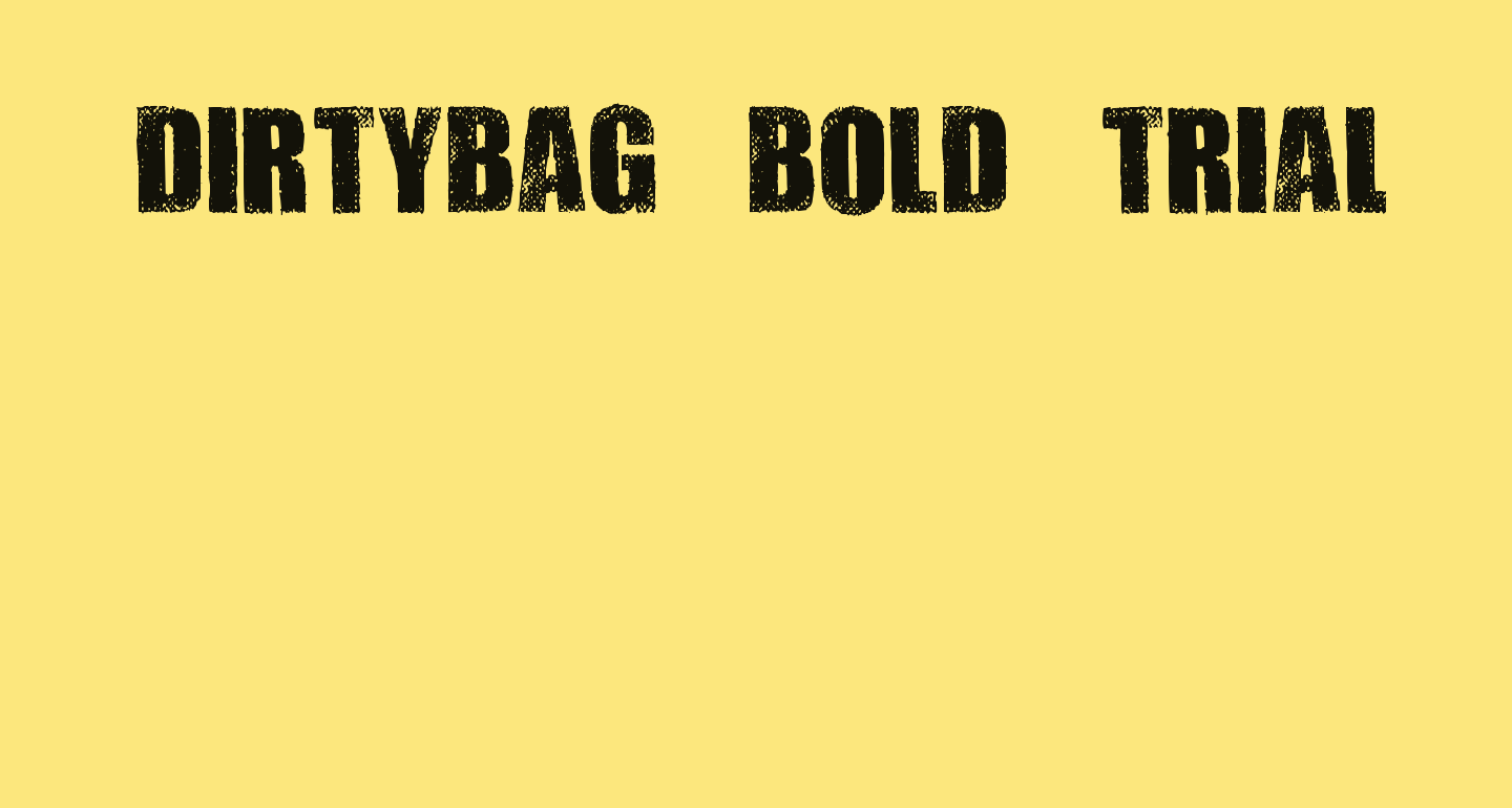 DIRTYBAG BOLD TRIAL
