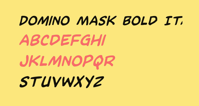 Domino Mask Bold Italic