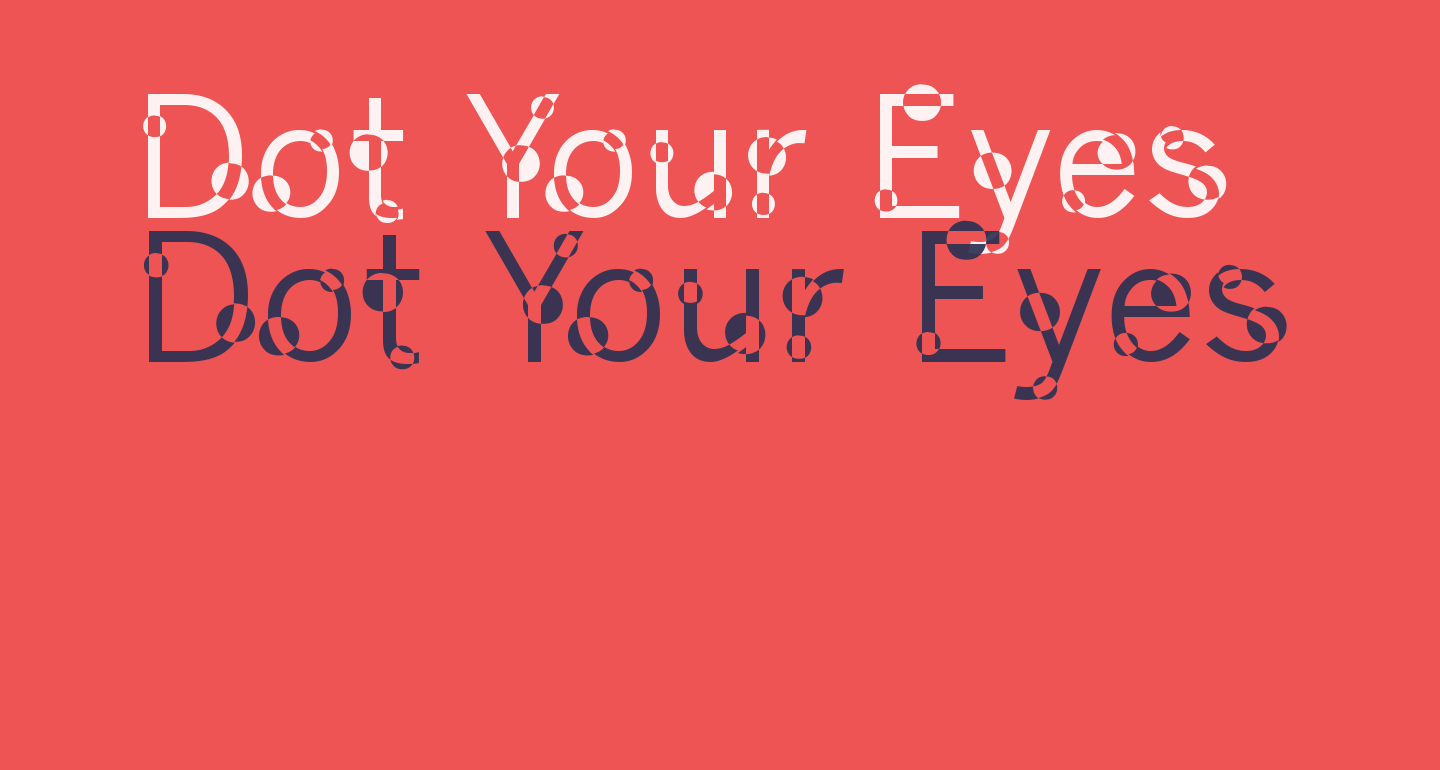 Dot Your Eyes