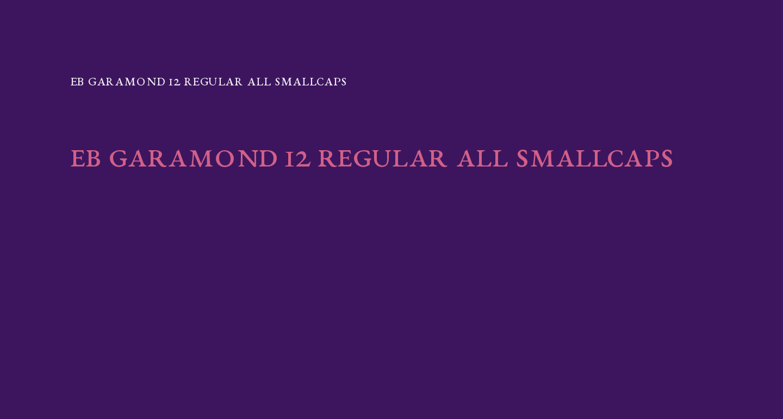 EB Garamond 12 Regular All SmallCaps