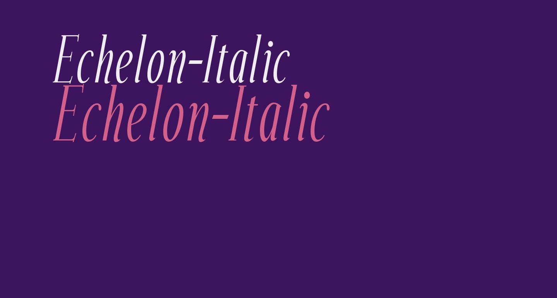 Echelon-Italic