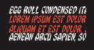 Egg Roll Condensed Italic