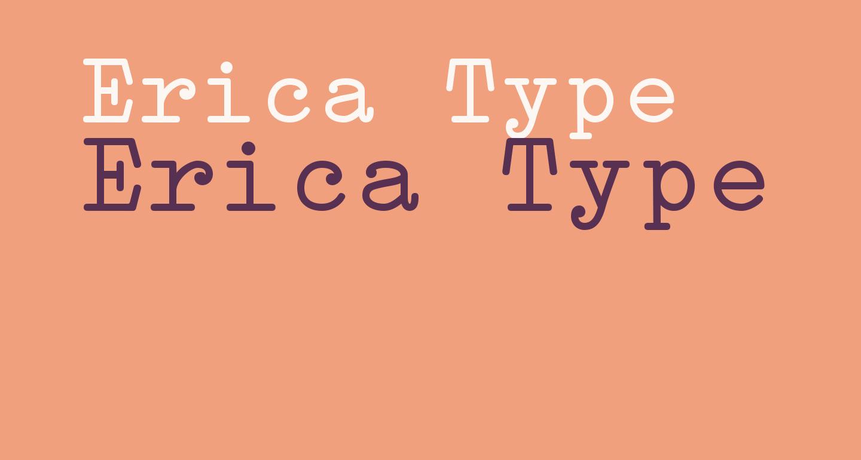 Erica Type