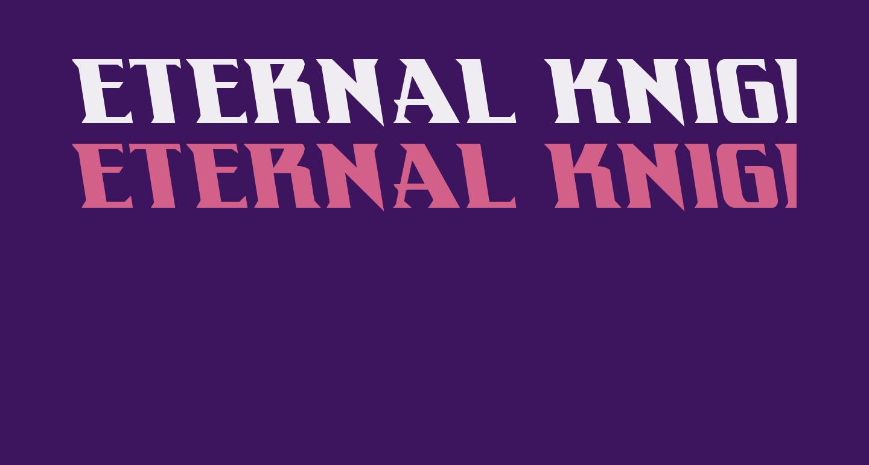 Eternal Knight  Leftalic