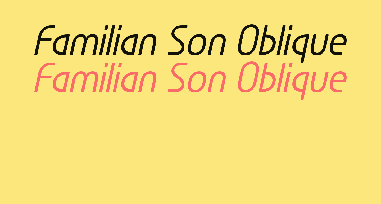Familian Son Oblique