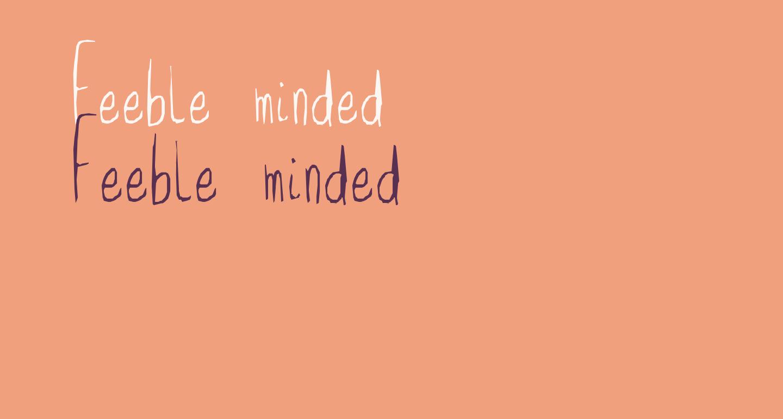 Feeble minded